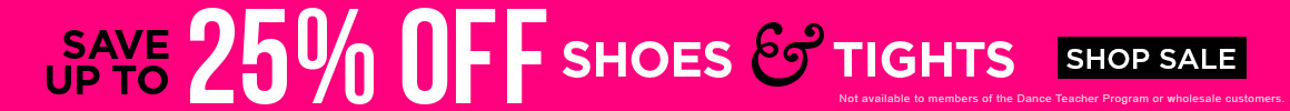 Up to 25% off Shoes and Tights